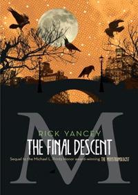 Rick Yancey - The Final Descent [Book 4 Monstrumologist Series] - Rick Yancey
